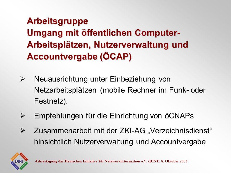 Jahrestagung der Deutschen Initiative für Netzwerkinformation e.V. (DINI), 8. Oktober 2003 Neuausrichtung unter Einbeziehung von Netzarbeitsplätzen (m