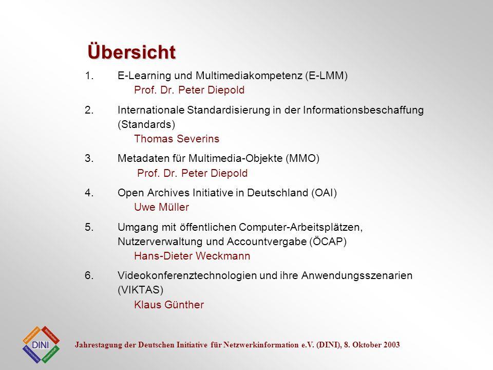 Jahrestagung der Deutschen Initiative für Netzwerkinformation e.V. (DINI), 8. Oktober 2003 1.E-Learning und Multimediakompetenz (E-LMM) Prof. Dr. Pete