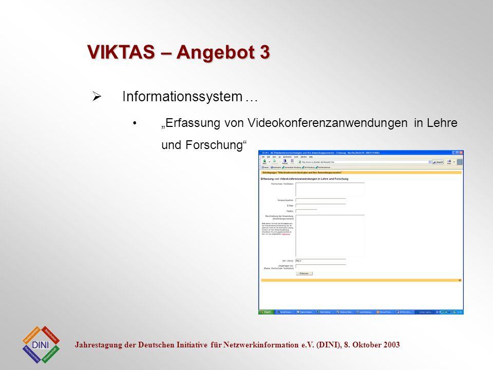Jahrestagung der Deutschen Initiative für Netzwerkinformation e.V. (DINI), 8. Oktober 2003 Informationssystem … Erfassung von Videokonferenzanwendunge