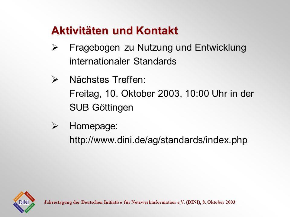 Jahrestagung der Deutschen Initiative für Netzwerkinformation e.V. (DINI), 8. Oktober 2003 Fragebogen zu Nutzung und Entwicklung internationaler Stand