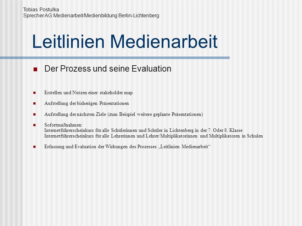 Leitlinien Medienarbeit Der Prozess und seine Evaluation Erstellen und Nutzen einer stakeholder map Aufstellung der bisherigen Präsentationen Aufstell