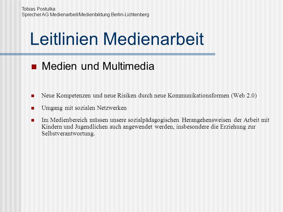 Leitlinien Medienarbeit Medien und Multimedia Neue Kompetenzen und neue Risiken durch neue Kommunikationsformen (Web 2.0) Umgang mit sozialen Netzwerk