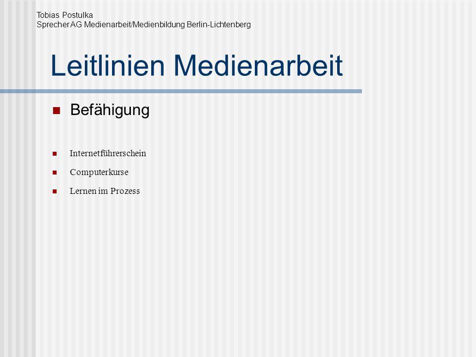 Leitlinien Medienarbeit Befähigung Internetführerschein Computerkurse Lernen im Prozess Tobias Postulka Sprecher AG Medienarbeit/Medienbildung Berlin-