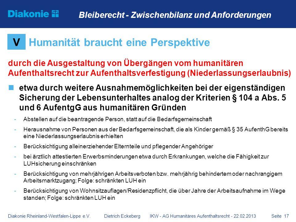 Seite 17 durch die Ausgestaltung von Übergängen vom humanitären Aufenthaltsrecht zur Aufenthaltsverfestigung (Niederlassungserlaubnis) etwa durch weit