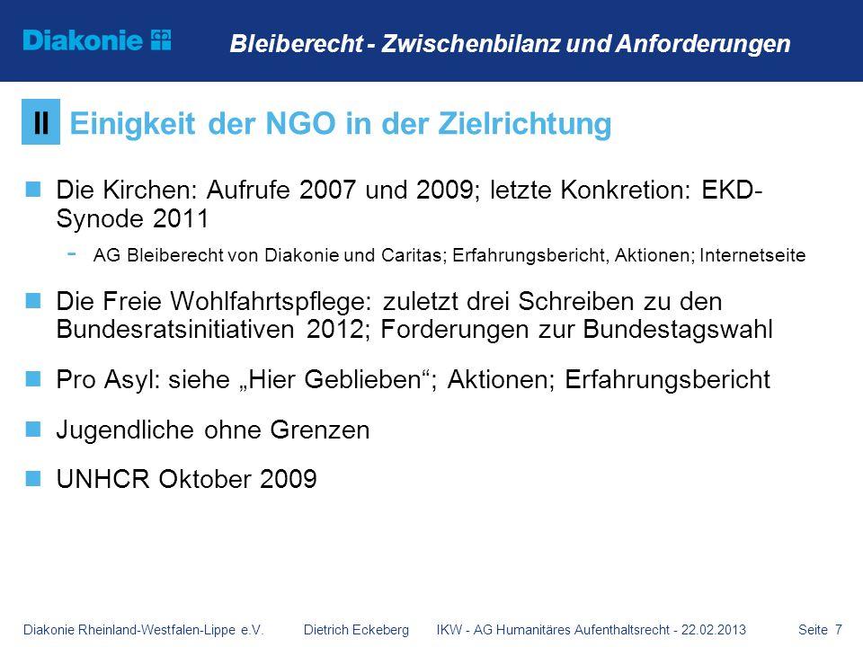 Seite 7 Die Kirchen: Aufrufe 2007 und 2009; letzte Konkretion: EKD- Synode 2011 - AG Bleiberecht von Diakonie und Caritas; Erfahrungsbericht, Aktionen