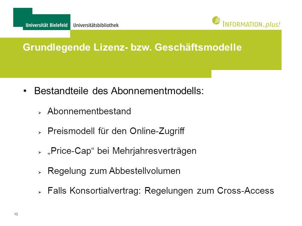 10 Grundlegende Lizenz- bzw. Geschäftsmodelle Bestandteile des Abonnementmodells: Abonnementbestand Preismodell für den Online-Zugriff Price-Cap bei M