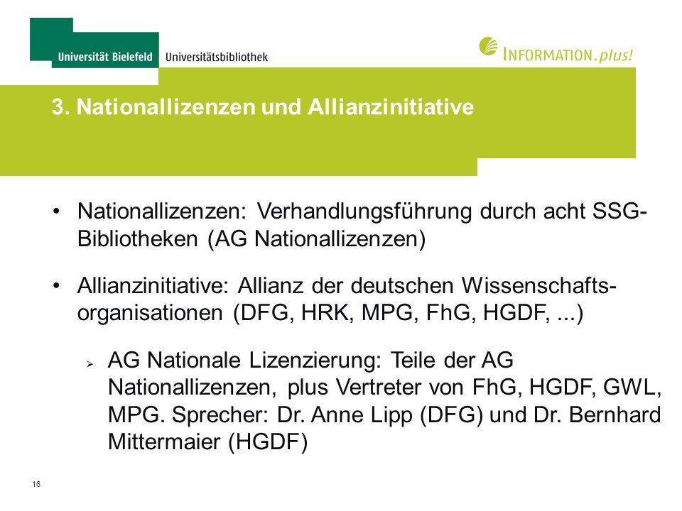 16 3. Nationallizenzen und Allianzinitiative Nationallizenzen: Verhandlungsführung durch acht SSG- Bibliotheken (AG Nationallizenzen) Allianzinitiativ