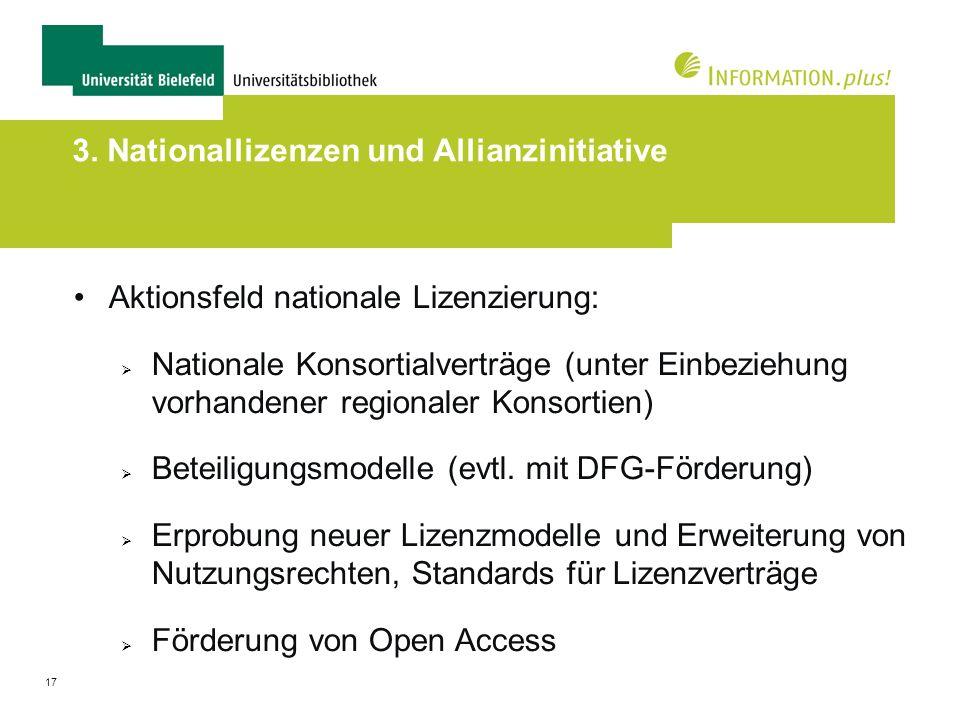 17 3. Nationallizenzen und Allianzinitiative Aktionsfeld nationale Lizenzierung: Nationale Konsortialverträge (unter Einbeziehung vorhandener regional