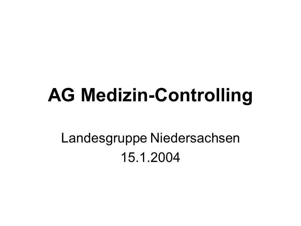 AG Medizin-Controlling Landesgruppe Niedersachsen 15.1.2004
