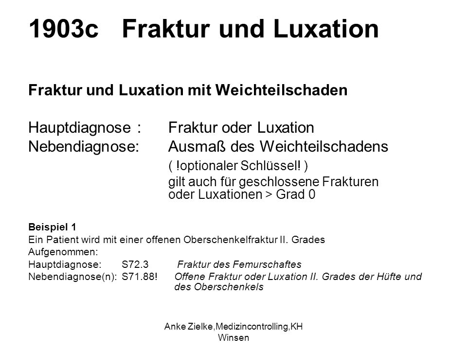Anke Zielke,Medizincontrolling,KH Winsen 1903c Fraktur und Luxation Fraktur und Luxation mit Weichteilschaden Hauptdiagnose : Fraktur oder Luxation Ne