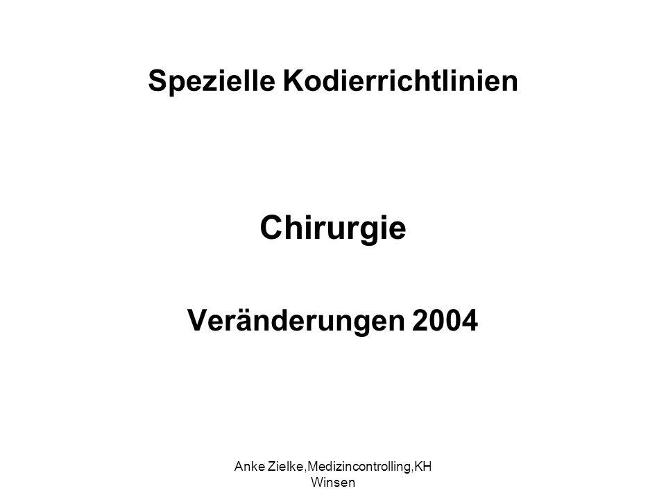 Anke Zielke,Medizincontrolling,KH Winsen Spezielle Kodierrichtlinien Chirurgie Veränderungen 2004