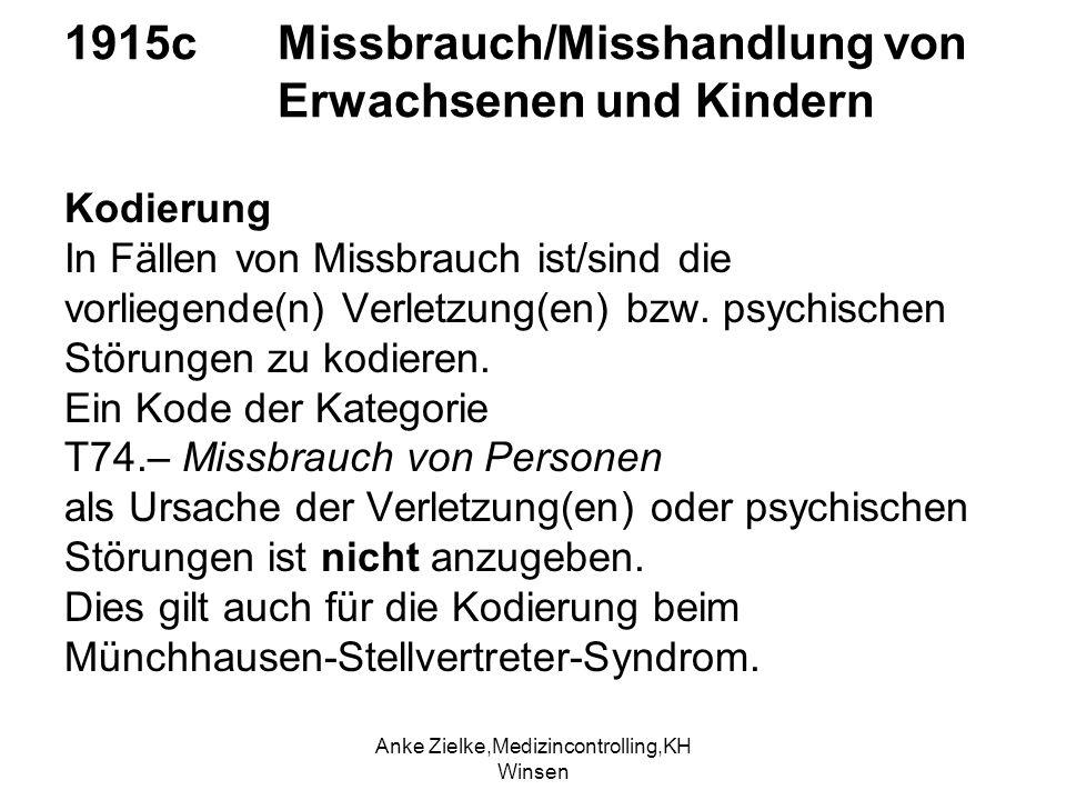 Anke Zielke,Medizincontrolling,KH Winsen 1915c Missbrauch/Misshandlung von Erwachsenen und Kindern Kodierung In Fällen von Missbrauch ist/sind die vor