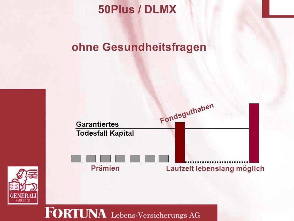 50Plus / DLMX ohne Gesundheitsfragen Prämien Laufzeit lebenslang möglich Garantiertes Todesfall Kapital Fondsguthaben
