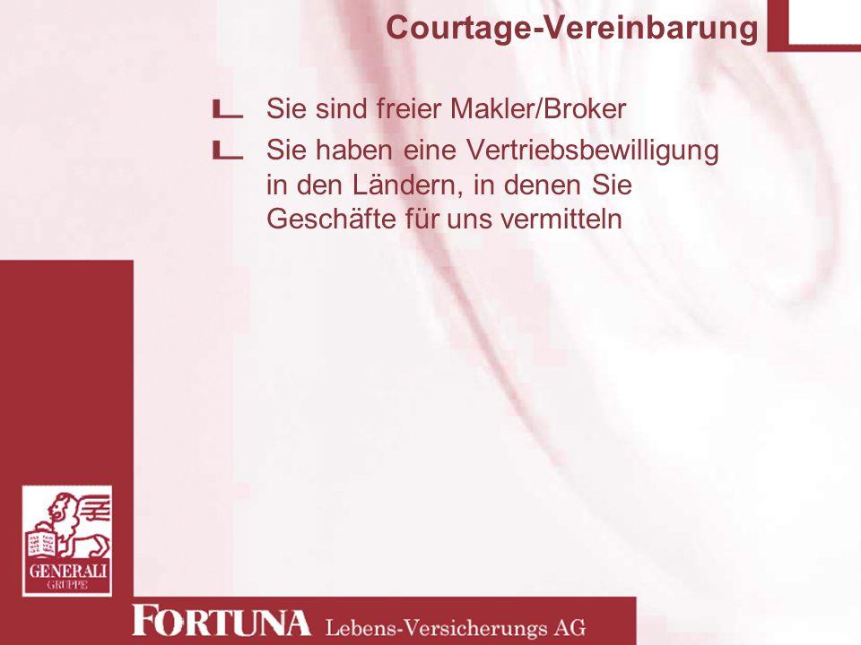 Courtage-Vereinbarung Sie sind freier Makler/Broker Sie haben eine Vertriebsbewilligung in den Ländern, in denen Sie Geschäfte für uns vermitteln