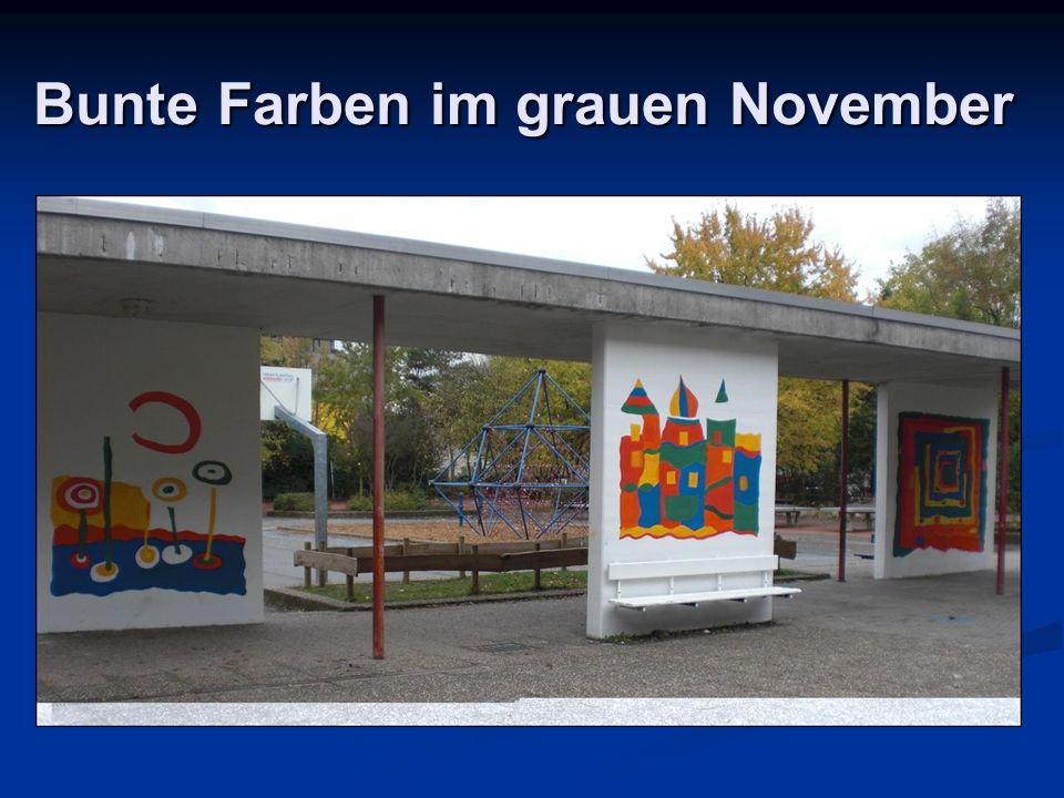 Bunte Farben im grauen November