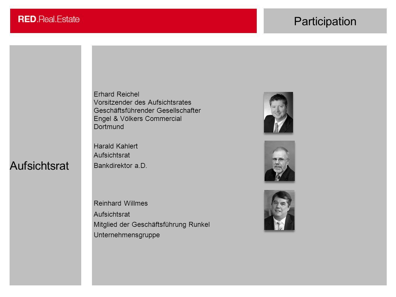 Participation Aufsichtsrat Erhard Reichel Vorsitzender des Aufsichtsrates Geschäftsführender Gesellschafter Engel & Völkers Commercial Dortmund Harald