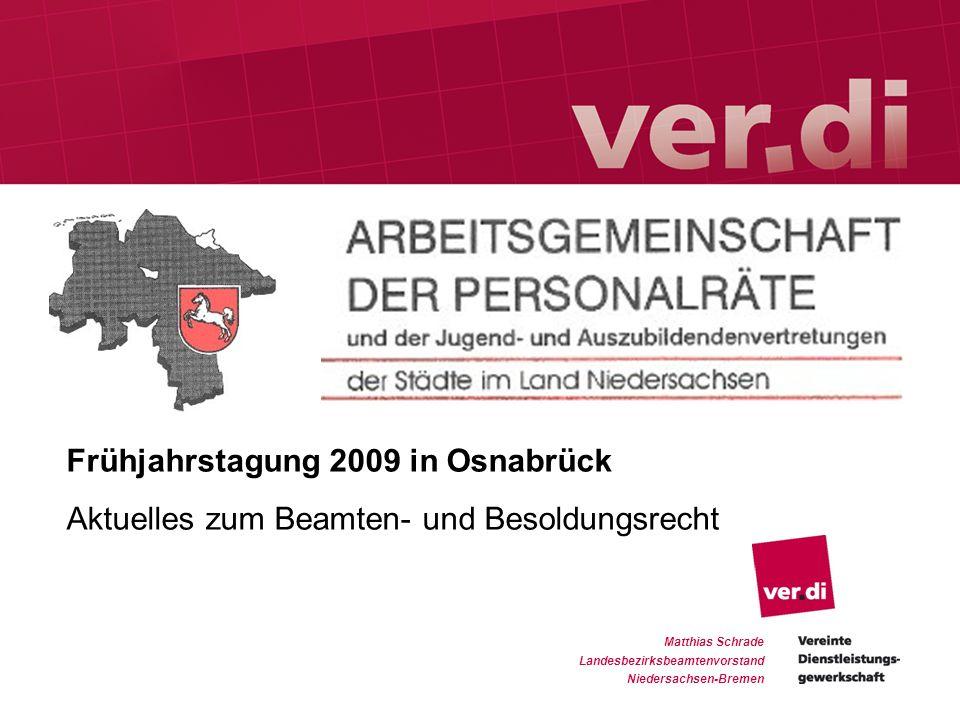 Matthias Schrade Landesbezirksbeamtenvorstand Niedersachsen-Bremen Frühjahrstagung 2009 in Osnabrück Aktuelles zum Beamten- und Besoldungsrecht