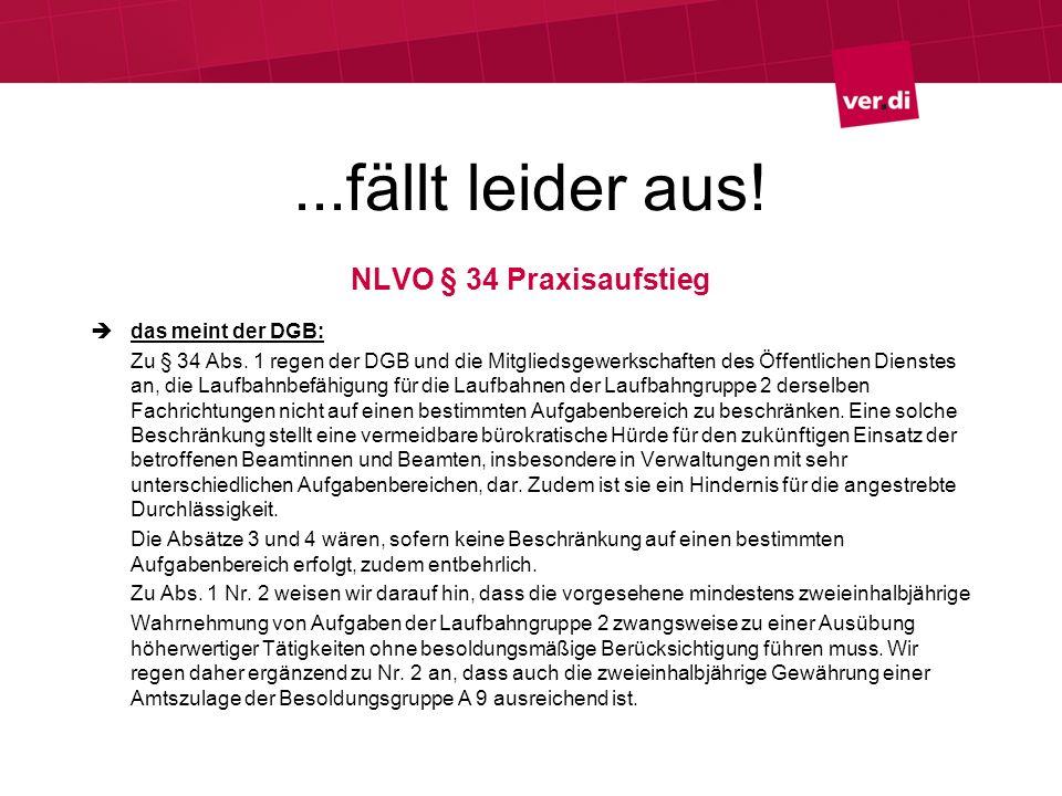 ...fällt leider aus! NLVO § 34 Praxisaufstieg das meint der DGB: Zu § 34 Abs. 1 regen der DGB und die Mitgliedsgewerkschaften des Öffentlichen Dienste