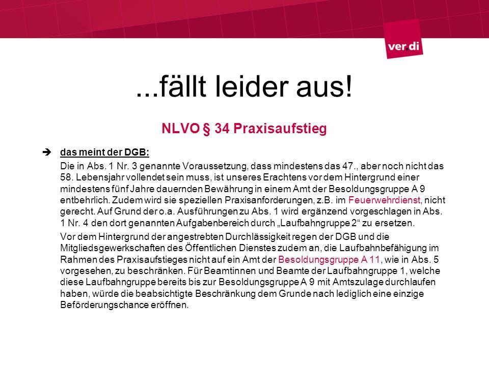 ...fällt leider aus! NLVO § 34 Praxisaufstieg das meint der DGB: Die in Abs. 1 Nr. 3 genannte Voraussetzung, dass mindestens das 47., aber noch nicht
