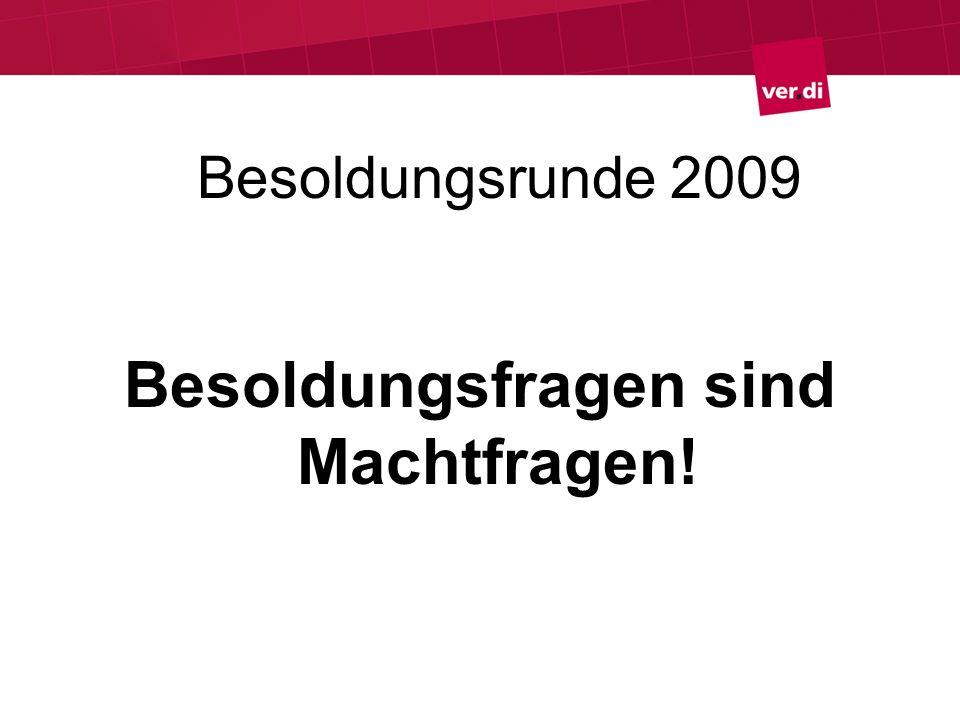 Besoldungsrunde 2009 Besoldungsfragen sind Machtfragen!
