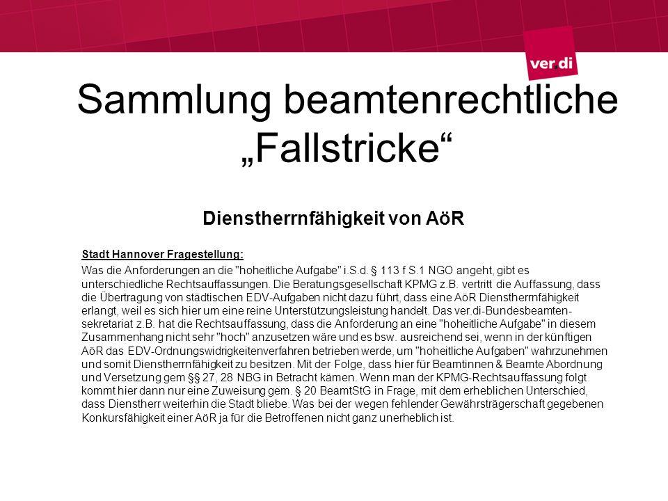 Sammlung beamtenrechtliche Fallstricke Dienstherrnfähigkeit von AöR Stadt Hannover Fragestellung: Was die Anforderungen an die