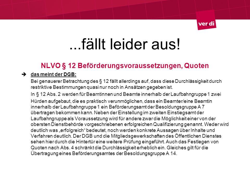 ...fällt leider aus! NLVO § 12 Beförderungsvoraussetzungen, Quoten das meint der DGB: Bei genauerer Betrachtung des § 12 fällt allerdings auf, dass di
