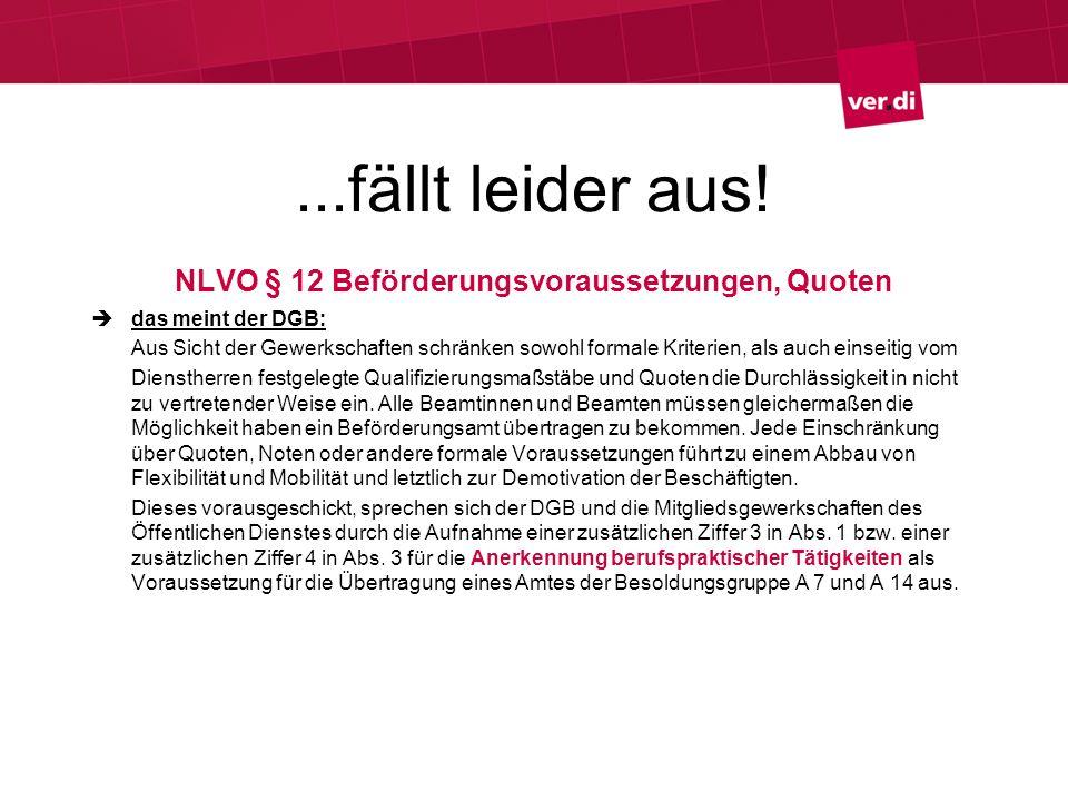 ...fällt leider aus! NLVO § 12 Beförderungsvoraussetzungen, Quoten das meint der DGB: Aus Sicht der Gewerkschaften schränken sowohl formale Kriterien,