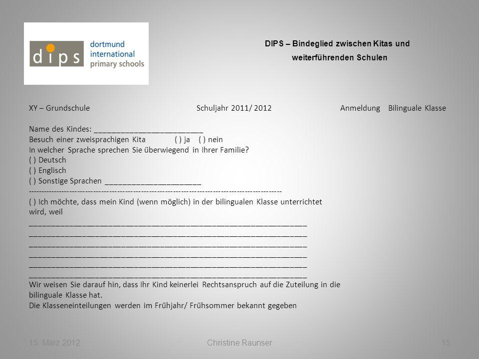 XY – GrundschuleSchuljahr 2011/ 2012AnmeldungBilinguale Klasse Name des Kindes: _________________________ Besuch einer zweisprachigen Kita ( ) ja ( )