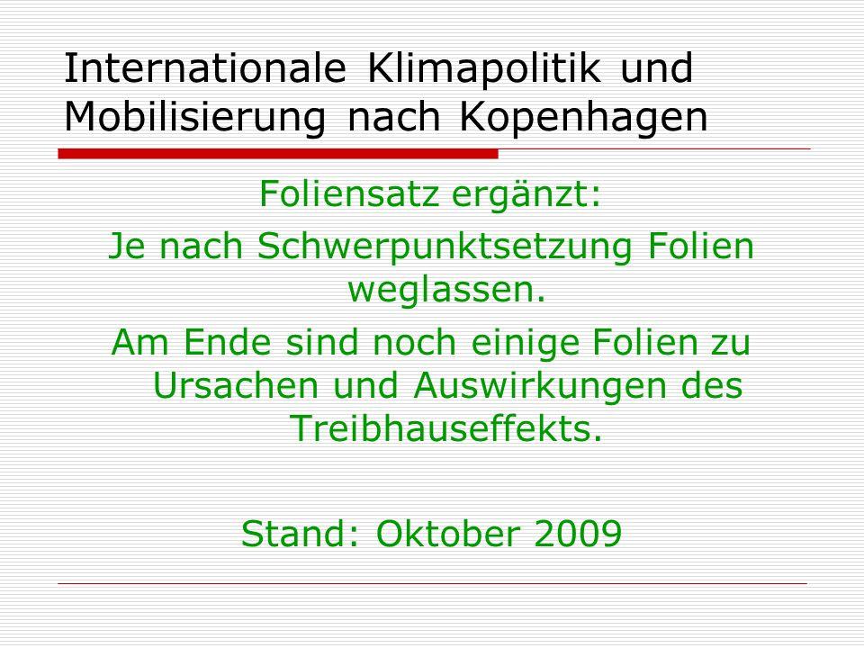 Internationale Klimapolitik und Mobilisierung nach Kopenhagen Foliensatz ergänzt: Je nach Schwerpunktsetzung Folien weglassen.