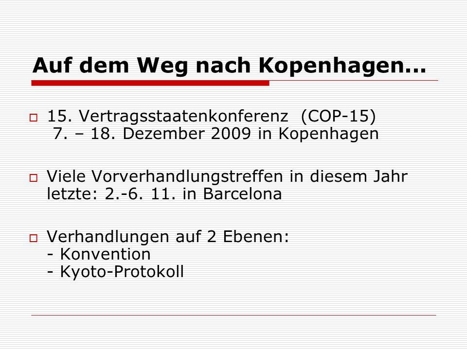 Auf dem Weg nach Kopenhagen... 15. Vertragsstaatenkonferenz (COP-15) 7.