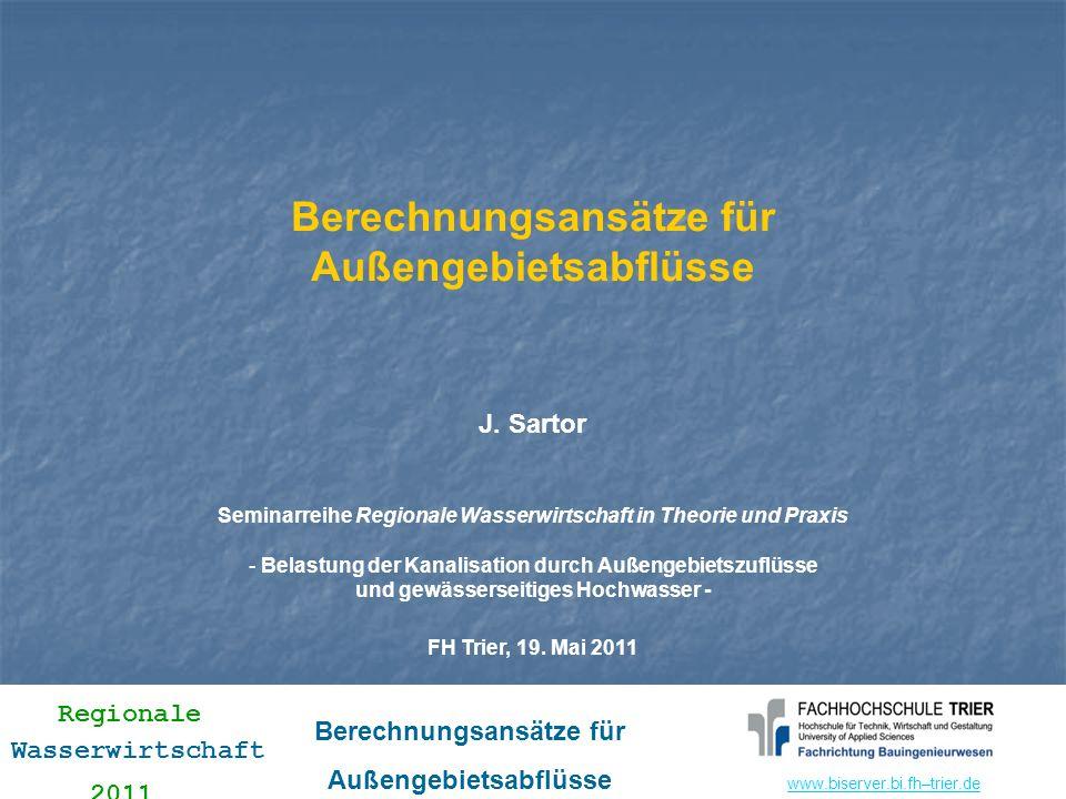 www.biserver.bi.fhwww.biserver.bi.fh–trier.de Regionale Wasserwirtschaft 2011 Berechnungsansätze für Außengebietsabflüsse Berechnungsansätze für Außen