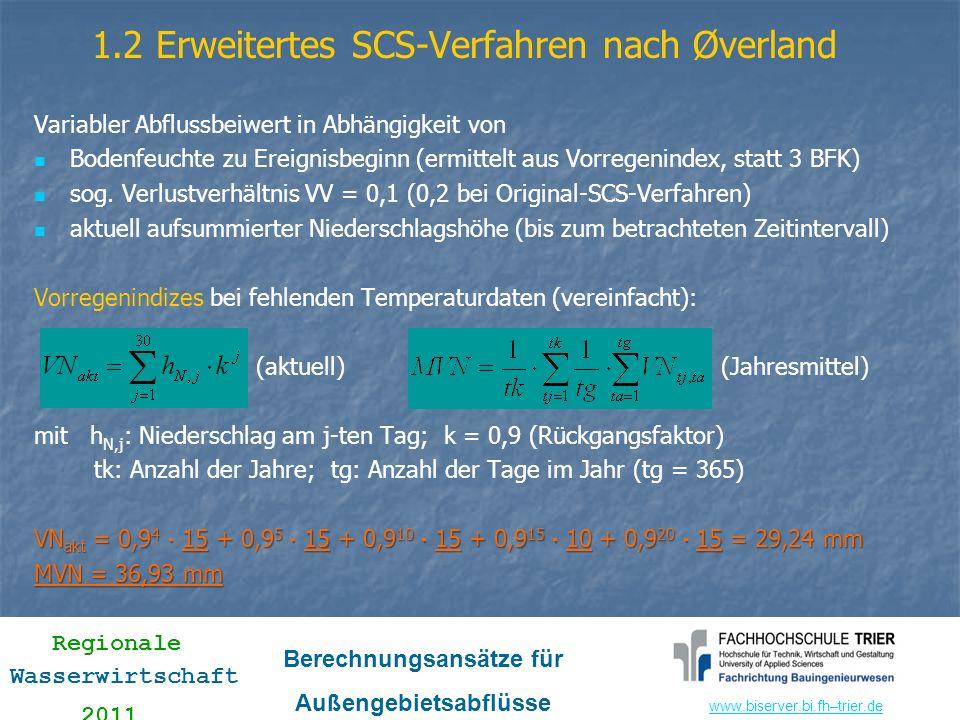 www.biserver.bi.fhwww.biserver.bi.fh–trier.de Regionale Wasserwirtschaft 2011 Berechnungsansätze für Außengebietsabflüsse 1.2 Erweitertes SCS-Verfahre