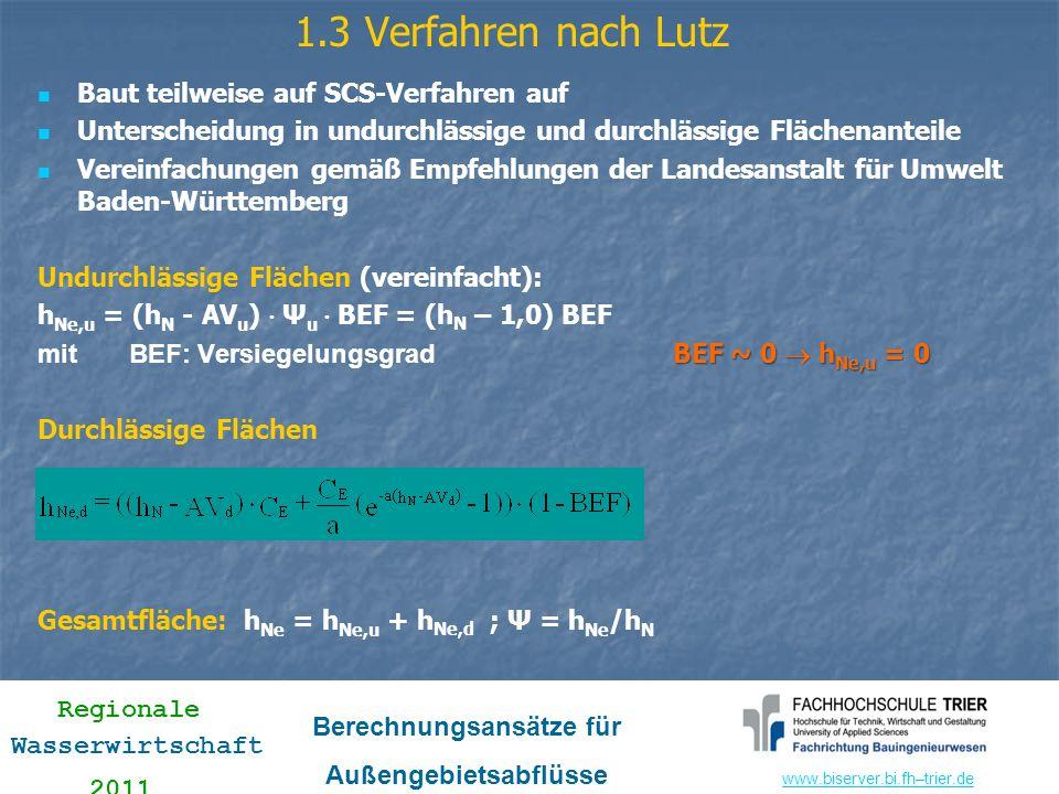 www.biserver.bi.fhwww.biserver.bi.fh–trier.de Regionale Wasserwirtschaft 2011 Berechnungsansätze für Außengebietsabflüsse 1.3 Verfahren nach Lutz Baut