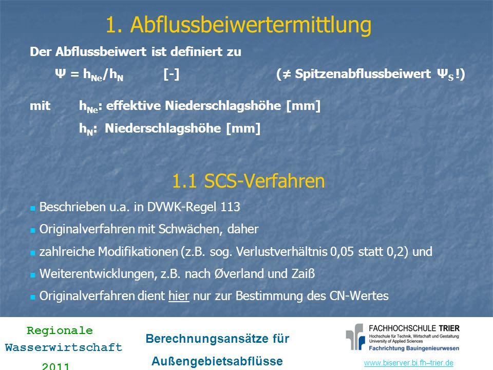 www.biserver.bi.fhwww.biserver.bi.fh–trier.de Regionale Wasserwirtschaft 2011 Berechnungsansätze für Außengebietsabflüsse Bodentypen nach SCS Bodentyp A: B ö den mit gro ß em Versickerungsverm ö gen, auch nach starker Vorbefeuchtung, z.B.