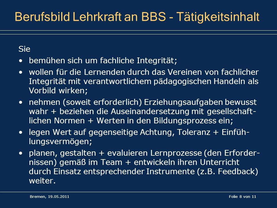 Folie 8 von 11 Berufsbild Lehrkraft an BBS - Tätigkeitsinhalt Sie bemühen sich um fachliche Integrität; wollen für die Lernenden durch das Vereinen vo