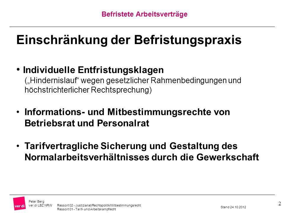 Befristete Arbeitsverträge Peter Berg ver.di LBZ NRW Ressort 02 - Justiziariat/Rechtspolitik/Mitbestimmungsrecht Ressort 01 - Tarif- und Arbeitskampfr