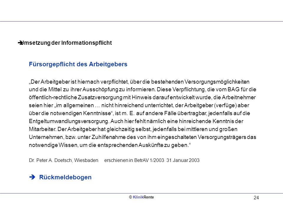 © KlinikRente 24 Innen links (Rückseite vom Deckblatt) Umsetzung der Informationspflicht Fürsorgepflicht des Arbeitgebers Der Arbeitgeber ist hiernach