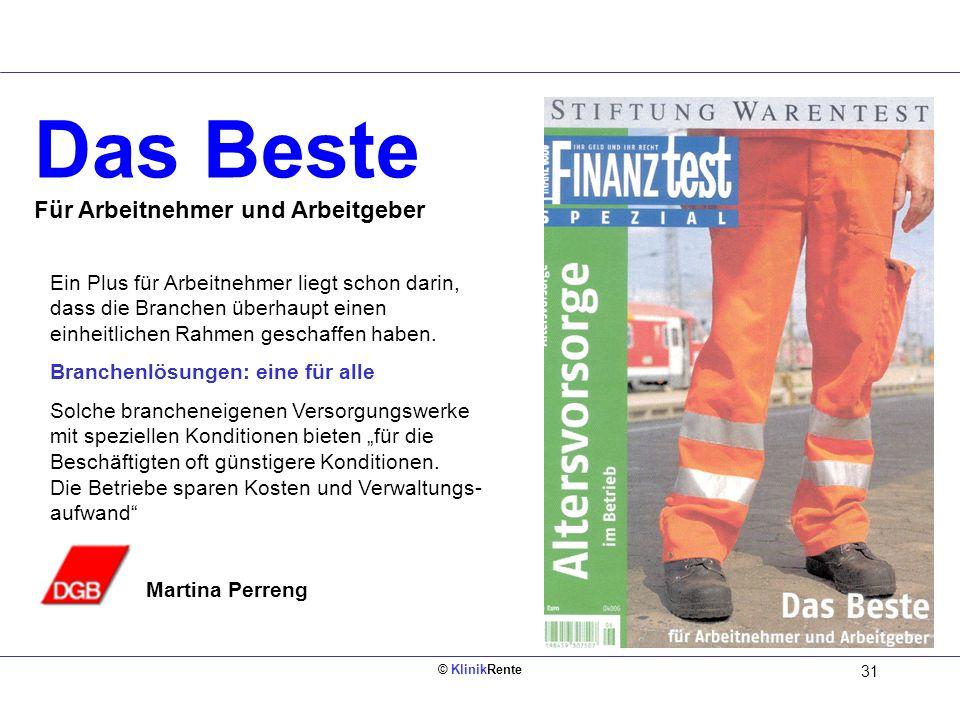 © KlinikRente 31 Das Beste Für Arbeitnehmer und Arbeitgeber Ein Plus für Arbeitnehmer liegt schon darin, dass die Branchen überhaupt einen einheitlich