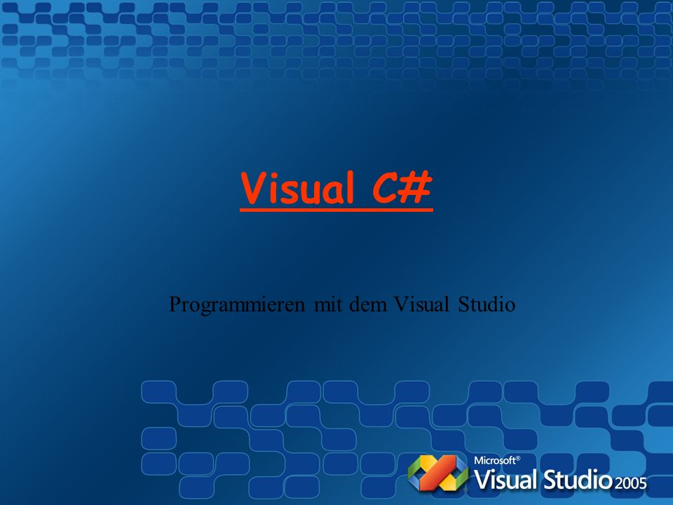 Visual C# Programmieren mit dem Visual Studio