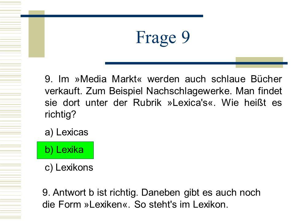 Frage 9 9.Im »Media Markt« werden auch schlaue Bücher verkauft.