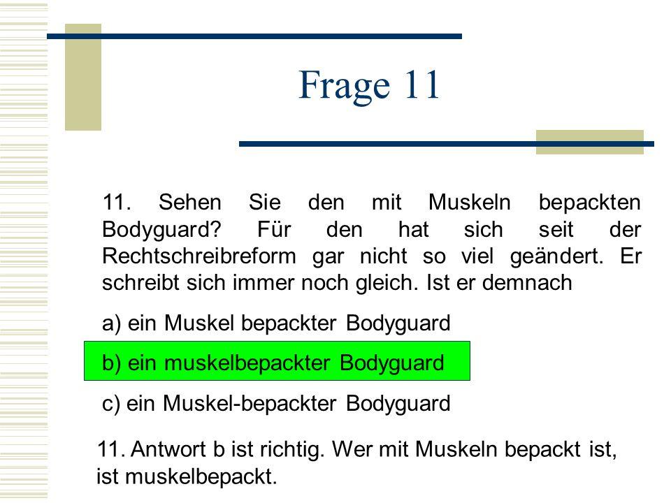 Frage 11 11.Sehen Sie den mit Muskeln bepackten Bodyguard.
