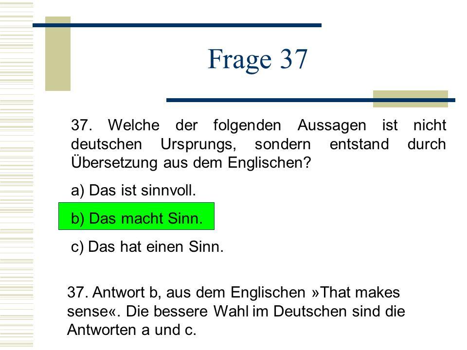 Frage 37 37.