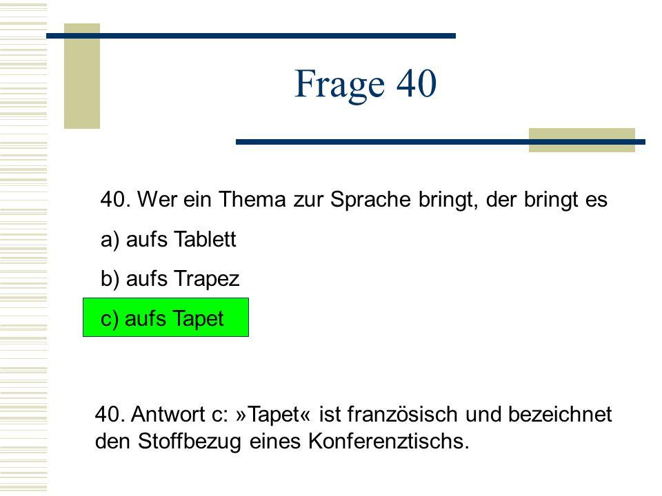 Frage 40 40.