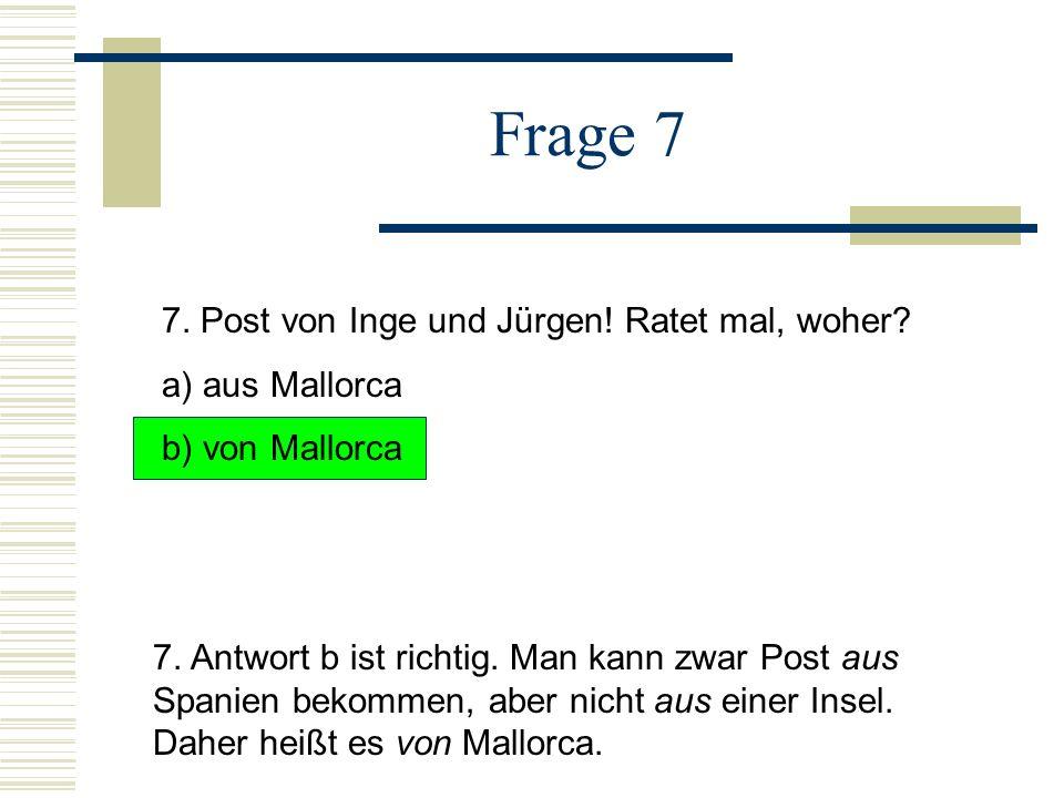 Frage 7 7.Post von Inge und Jürgen. Ratet mal, woher.