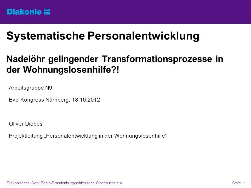 Diakonisches Werk Berlin-Brandenburg-schlesische Oberlausitz e.V.Seite 1 Systematische Personalentwicklung Nadelöhr gelingender Transformationsprozess