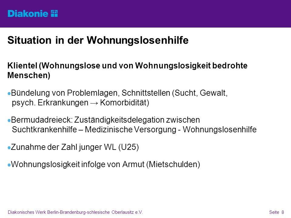 Diakonisches Werk Berlin-Brandenburg-schlesische Oberlausitz e.V.Seite 8 Situation in der Wohnungslosenhilfe Klientel (Wohnungslose und von Wohnungslo
