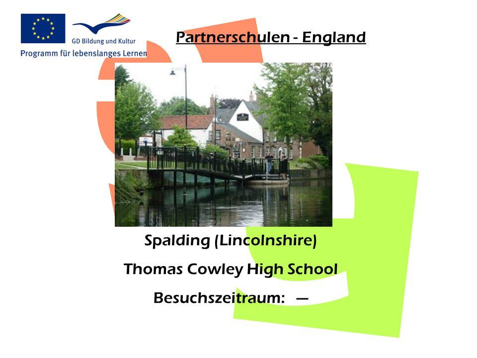 Partnerschulen - England Spalding (Lincolnshire) Thomas Cowley High School Besuchszeitraum: ---