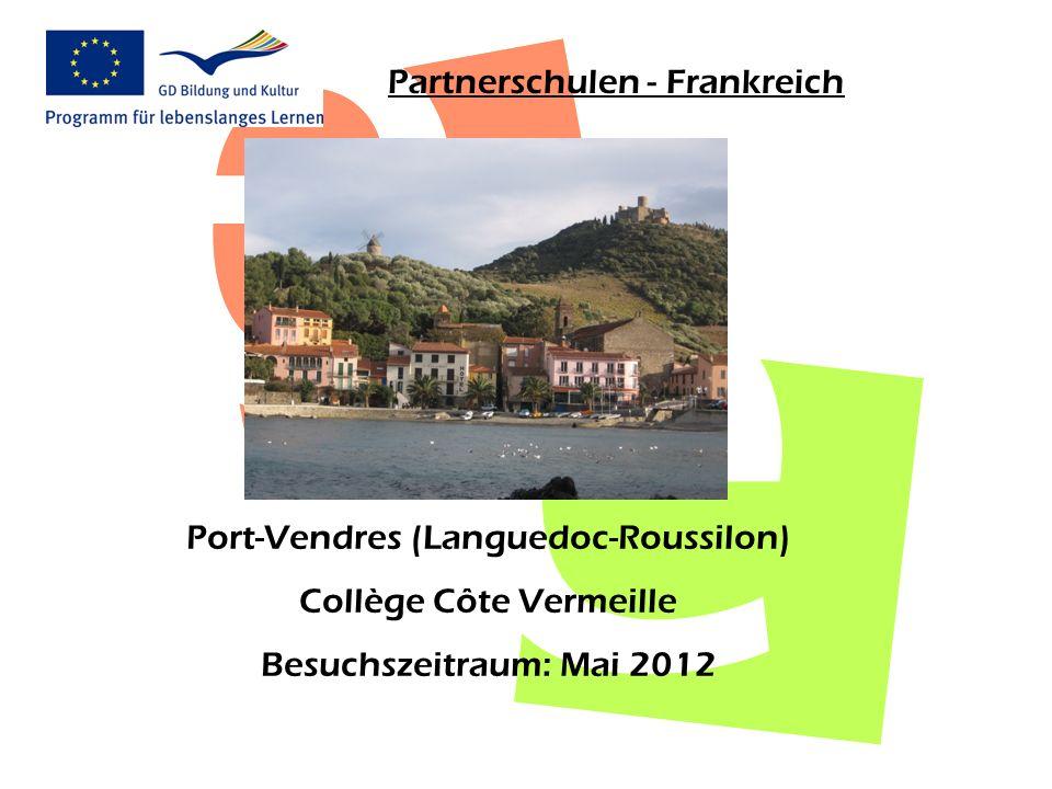 Partnerschulen - Frankreich Port-Vendres (Languedoc-Roussilon) Collège Côte Vermeille Besuchszeitraum: Mai 2012