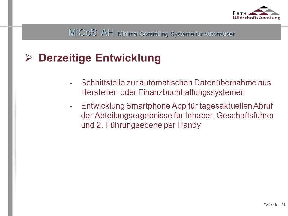 Folie Nr.: 31 MiCoS AH Minimal Controlling Systeme für Autohäuser Derzeitige Entwicklung -Schnittstelle zur automatischen Datenübernahme aus Herstelle