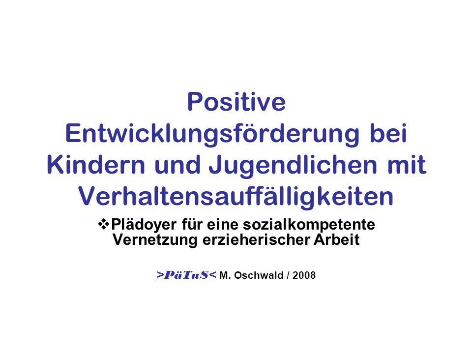 Positive Entwicklungsförderung bei Kindern und Jugendlichen mit Verhaltensauffälligkeiten Plädoyer für eine sozialkompetente Vernetzung erzieherischer